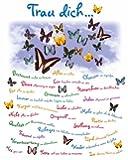 Poster Trau dich... Schmetterlinge Lebensweisheiten - Größe 40 x 50 cm - Miniposter