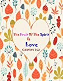 download ebook galatian 5:22 the fruit of the spirit is love: bible verse quote cover composition large christian gift journal  notebook to write in. for men, women ... paperback (ruled large journals) (volume 79) pdf epub