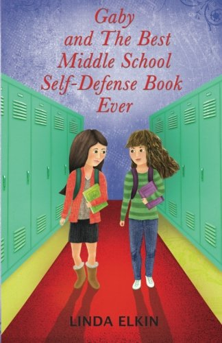 Gaby and The Best Middle School Self-Defense Book Ever