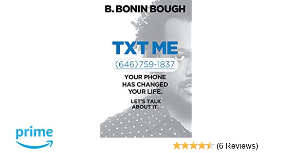 Amazon.com: Txt Me: Your Phone Has Changed Your Life. Let\'s Talk ...
