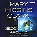 The Second Time Around Hörbuch von Mary Higgins Clark Gesprochen von: Jan Maxwell