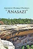 Ancient Pueblo Peoples ''Anasazi'', Sohrab ChamanAra, 1453510214