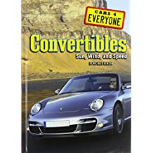 Convertibles: Sun, Wind, and Speed (Cars 4 Everyone)