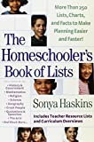 The Homeschooler's Book of Lists: More than 250 Lists, Charts, and Facts?to Make Planning Easier and Faster by Sonya Haskins (2010-11-17)