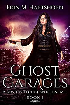 Ghost Garages: A Boston Technowitch Novel by [Hartshorn, Erin M.]
