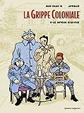 Front cover for the book La grippe coloniale, Tome 2 : Cyclone la peste by Appollo
