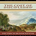 The Cost of Discipleship Audiobook by Dietrich Bonhoeffer Narrated by Paul Michael