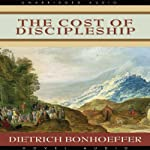 The Cost of Discipleship | Dietrich Bonhoeffer