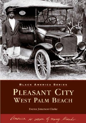 Pleasant City,  West Palm Beach   (FL)  (Black America) (High Schools In West Palm Beach Florida)