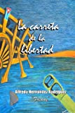 img - for La carreta de la libertad (Spanish Edition) book / textbook / text book