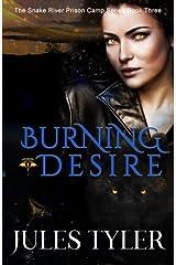 Burning Desire (Snake River Prison Camp) (Volume 3) Paperback