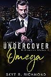 Undercover Omega: A Non-Shifter Mpreg Romance (Billionaire Alphas Book 2)