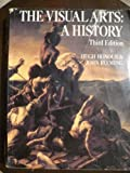 The Visual Arts : A History, Honour, Hugh and Fleming, John, 013950494X