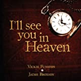 I'll See You in Heaven, Vickie Funston and Jaime Broxson, 1579218911