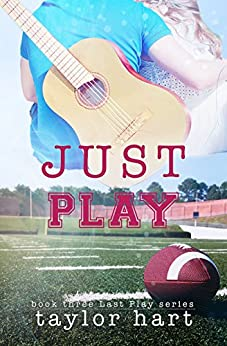 Just Play: Book 3 Last Play Romance Series (A Bachelor Billionaire Companion) (The Last Play Series) by [Hart, Taylor]