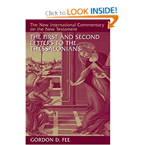 The First and Second Letters to the Thessalonians (New International Commentary on the New Testament) Gordon D. Fee