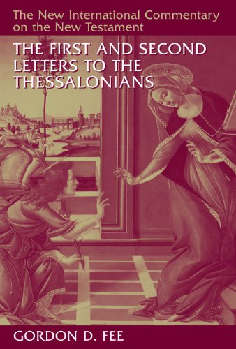 The First and Second Letters to the Thessalonians (The New International Commentary on the New Testament) - Letters To The Thessalonians