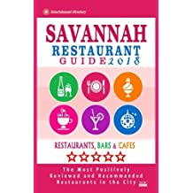Savannah Restaurant Guide 2018: Best Rated Restaurants in Savannah, Georgia - 500 Restaurants, Bars and Cafés recommended for Visitors, 2018