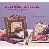 Les abécédaires de Lucie : Patchwork et appliqué brodé