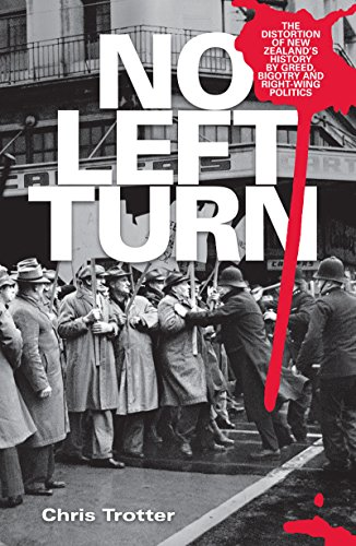 Amazon no left turn the distortion of new zealands history no left turn the distortion of new zealands history by greed bigotry and right fandeluxe Epub