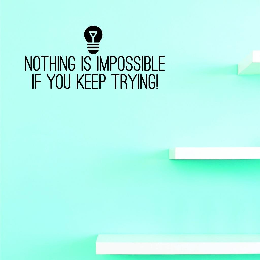 Wall Art Size Design with Vinyl US V JER 3446 3 Top Selling Decals Nothing Is Impossible If You Keep Trying Black 20 x 40 20 Inches X 40 Inches Color