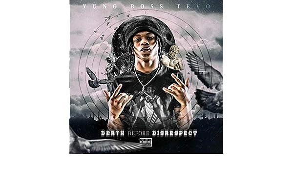 Death Before Disrespect [Explicit] de Yung Boss Tevo en ...