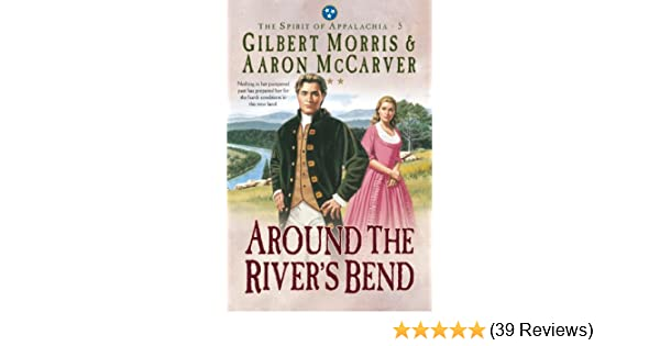 Around the Rivers Bend (Spirit of Appalachia Book #5)