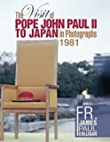 img - for The Visit of Pope John Paul II to Japan in Photographs 1981 book / textbook / text book