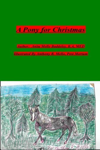 A Pony for Christmas: Memories of My Dad and Grandfathers