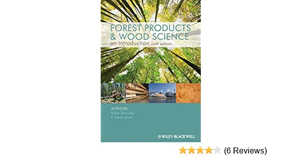 Forest products and wood science an introduction rubin shmulsky p forest products and wood science an introduction rubin shmulsky p david jones 9780813820743 amazon books fandeluxe Gallery
