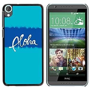 PC/Aluminum Funda Carcasa protectora para HTC Desire 820 aloha Hawaii blue teal text vacation / JUSTGO PHONE PROTECTOR