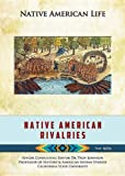 img - for Native American Rivalries (Native American Life (Mason Crest)) by Susan Katz Keating (2013-09-01) book / textbook / text book