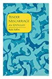 Tender Miscarriage, Paula Saffire, 0943173388