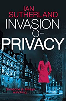 Invasion of Privacy - Brody Taylor #1 (Brody Taylor Series) by [Sutherland, Ian]