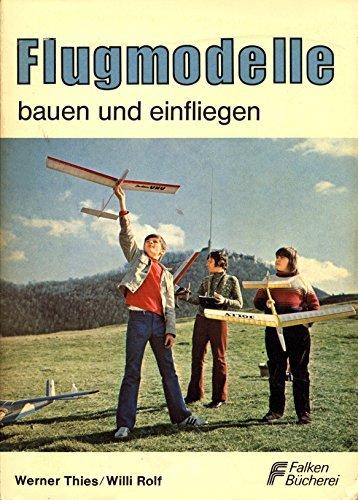 Flugmodelle Bauen Und Einfliegen.