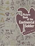 Picture Book of the Continental Soldier, C. Keith Wilbur, 0811712575