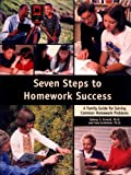 Seven Steps to Homework Success: A Family Guide for Solving Common Homework Problems (Seven Steps Family Guides)