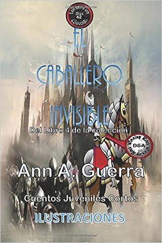 42: Volume 42 Los MIL y un DIAS: Cuentos Juveniles Cortos: Libro 4: Amazon.es: Ms. Ann A. Guerra, Mr. Daniel Guerra: Libros