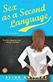 Sex as a Second Language, Alisa Kwitney, 0743268946
