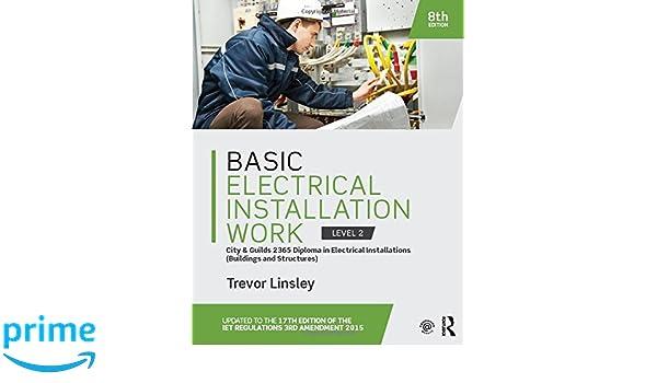 Basic Electrical Installation Work 2365 Edition, 8th ed: Trevor ...