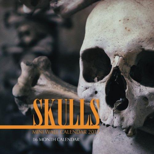 Download Skulls Mini Wall Calendar 2017: 16 Month Calendar ebook