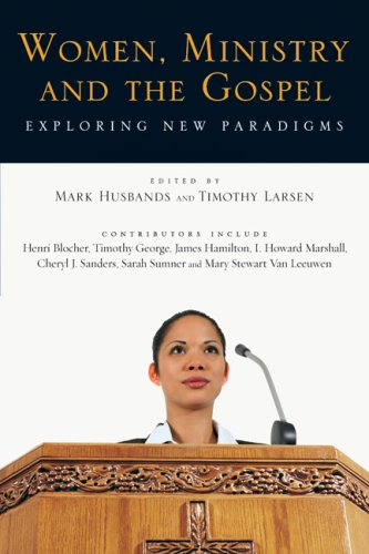 Women, Ministry and the Gospel: Exploring New Paradigms