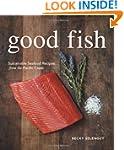 Good Fish: Sustainable Seafood Recipe...