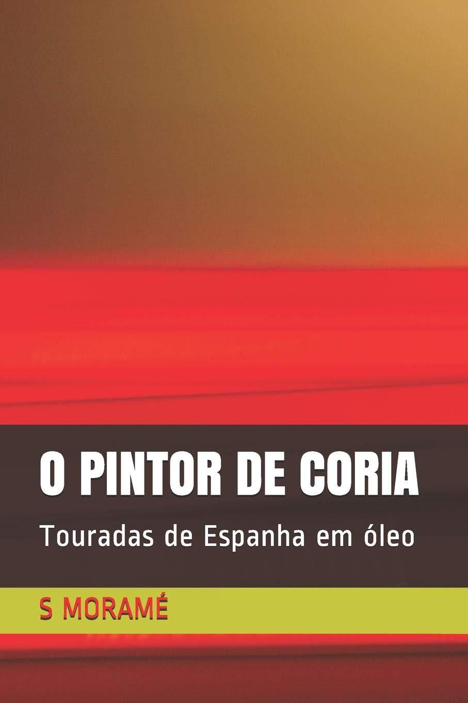 O PINTOR DE CORIA: Touradas de Espanha em óleo (Portuguese ...
