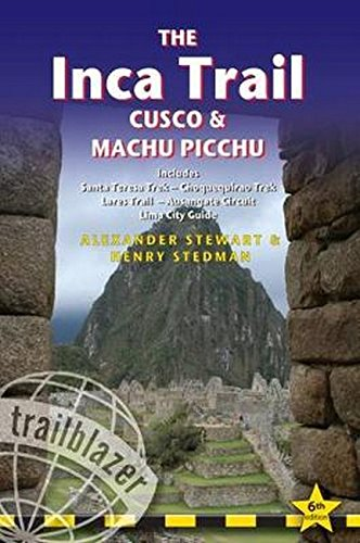 - The Inca Trail, Cusco & Machu Picchu: Includes Santa Teresa Trek, Choquequirao Trek, Lares Trail, Ausangate Circuit & Lima City Guide (Trailblazer)