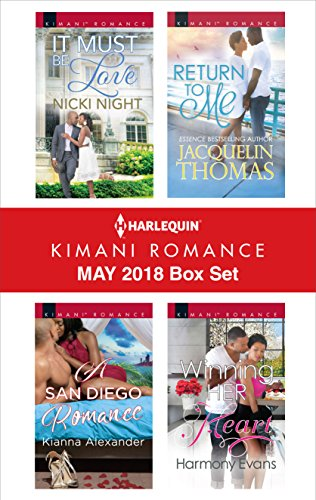 Search : Harlequin Kimani Romance May 2018 Box Set: It Must Be Love\A San Diego Romance\Return to Me\Winning Her Heart