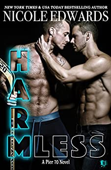 Harmless (Pier 70 Book 4) by [Edwards, Nicole]