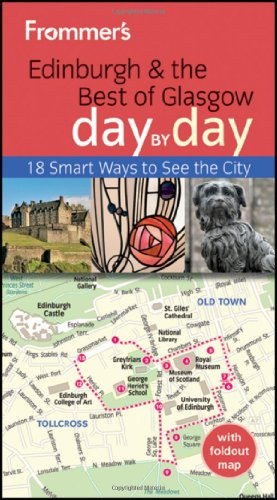 Frommer's Edinburgh and the Best of Glasgow Day By Day (Frommer's Day by Day - Pocket)