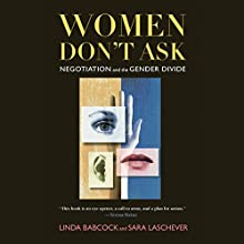 Women Don't Ask: Negotiation and the Gender Divide Audiobook by Linda Babcock, Sara Laschever Narrated by Sasha Dunbrooke