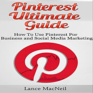 Pinterest Ultimate Guide Audiobook